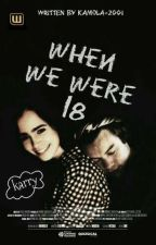 When We Were 18 [h.s.] by ainasnowden