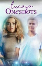Lucaya One Shots by lucaya456