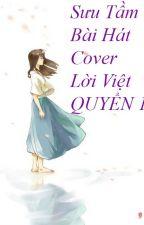 Sưu Tầm Bài Hát Cover Lời Việt Tổng Hợp by Cannas_Karrys