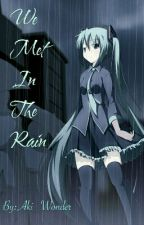We Met In The Rain A Hatsune Miku X Female Reader by Aki_Wonder