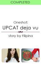(Oneshot) UPCAT deja vu by Filipina