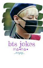 Bts Jokes [Malay FF] by _minyxxgi_