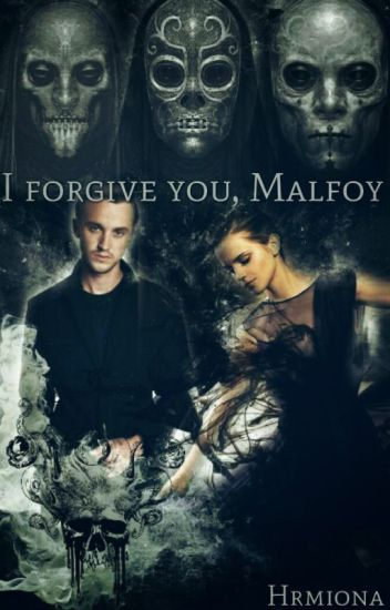 I forgive you, Malfoy[HP Fanfiction]