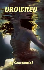 DROWNED by Constantia1