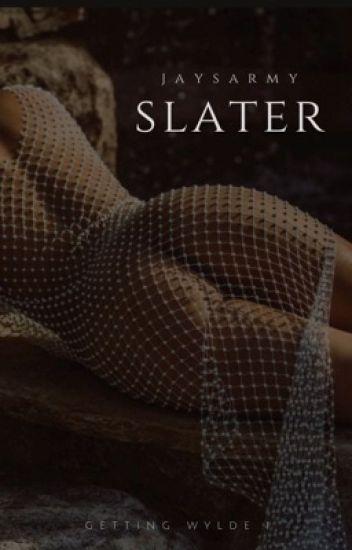 S L A T E R | #1 Getting Wylde (18+)