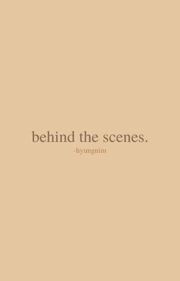 Behind the Scenes   ✓