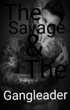 The Savage  & The Gangleader by Beniciabruh