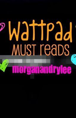 Wattpad Must Reads
