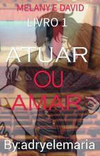 Atuar Ou Amar by AdryDryca
