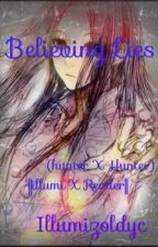 Believing Lies (Illumi X Reader) by IllumiZoldyc