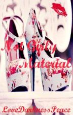 Not Girly Material (Hold) by LoveDarknessPeace