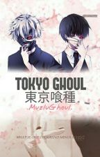 Tokyo Ghoul by MuzluGhoul