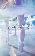 Porcelain Dolls ✧ applyfic: open by -Fortunekookies