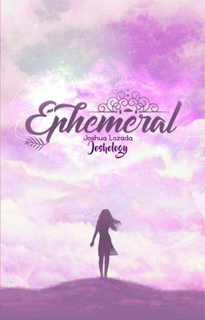 Ephemeral by JoshLozada