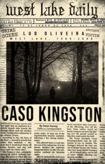 Caso Kingston - Livro 1 - [Em Revisão]