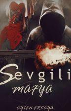 Sevgili Mafya (Sevgili... Serisi 1) by MissErkaya