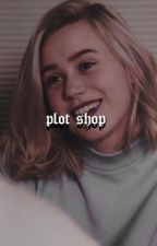 PLOT SHOP by braveprinxess