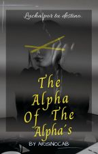 The Alpha Of The Alphas  by ArisInoCab