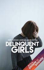 Delinquent Girls [p . o . s] by unfaithfuly