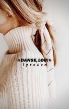 """"""" Danse, Lou! """" by Lyrozon"""