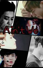 Ain't We(CB 18++) by Gyeoubbh