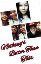 Nothing's Better Than This (Mika Reyes - Ara Galang Fanfic) by Astrophilexx