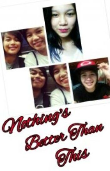Nothing's Better Than This (Mika Reyes - Ara Galang Fanfic)