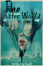 The Bitter World by Lcynamanda