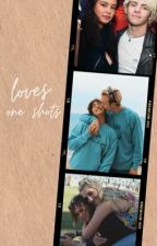 loves | one shots by miragesofrourtney