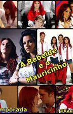 A Rebelde e o Mauricinho by SrtSavinon