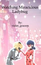 Watching Miraculous Ladybug by violet_gracem
