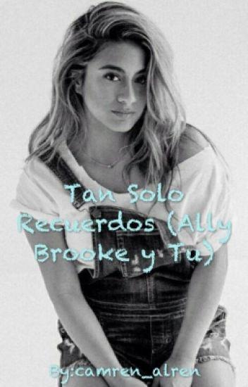 Tan Solo Recuerdos• Ally Brooke°