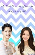 My Next Door Neighbour is Song Joong Ki by Coralzzz