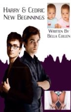 Harry & Cedric: New Beginnings by BellaMCullen