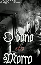 (PARADO )O dono do morro ( 1° é 2° TEMPORADA )  by __rayanne__