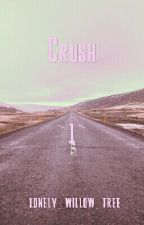 Crush ~1~ by lonely_willow_tree