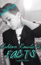 Ashton Rowland FACTS by LadyOrlando