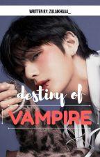 VAMPIRE IS MY DESTINY?!?(태헝 and 초롱) by leikha_38