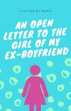 To The Girl of My Ex-Lover by EpiphanyOfMaria