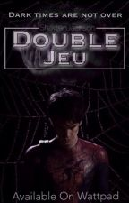Double Jeu | EN CORRECTION by ShaylenJackson