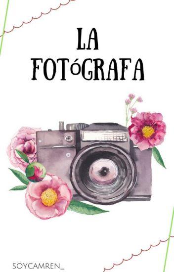 La Fotografa. (Camren)