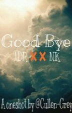 #4 Good bye [oneshot] by Cullen-Grey