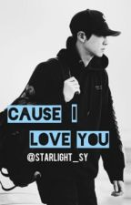 Cause I Love You | P.CY by starlight_sy