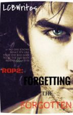 ROP2: Forgetting the Forgotten by LCBWrites