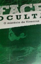 A face oculta - O mistério de Vivecruz by MarcosMorasck