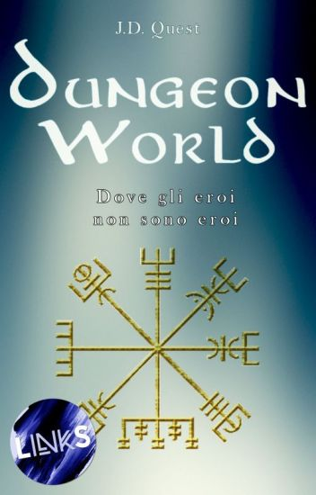 Dungeon World [COMPLETA - IN REVISIONE]