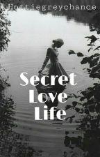 Secret Love Life  by Hottiegreychance