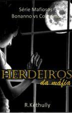 Herdeiros da Máfia - Livro 2 (Série Mafiosos) by RKethully