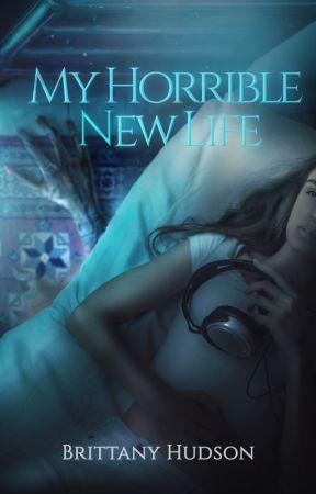 My Horrible New Life by BK09senior12