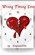Wrong Timing Love by dimpssss1234